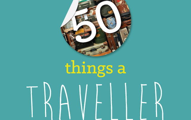50 Things Every Traveler Should Know Before Exploring the World