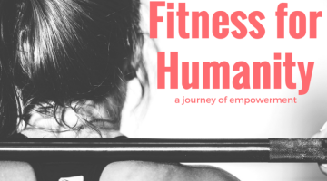Fitness for Humanity: Give Back While Fostering a Healthier Mind, Body and Soul
