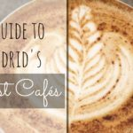 A Guide to Madrid's Best Cafes